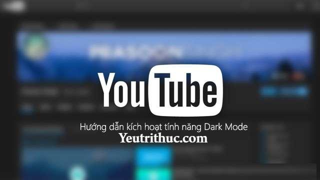 Cách kích hoạt tính năng Dark Mode trên Youtube nền Web 1