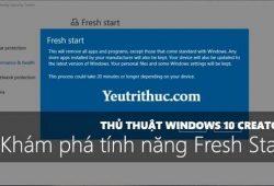 Cách sử dụng Fresh Start khôi phục cài đặt gốc trên Windows 10 Creator 1