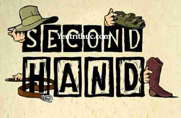 2hand nghĩa là gì – tìm hiểu hàng 2hand và những kiến thức cần thiết 1