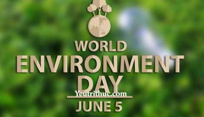 Ngày Môi trường Thế giới 2017 là ngày mùng 5 tháng 6
