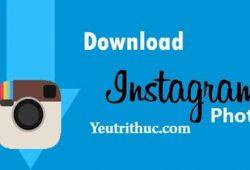 Cách tải ảnh Instagram dành cho PC, iPhone và Android