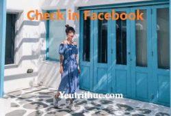 Check In là gì – nghĩa của Check In trên Facebook như thế nào
