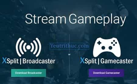 Hướng dẫn cách tải và cài đặt phần mềm Xsplit Broadcaster và Gamecaster 1