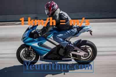1 km/h bằng bao nhiêu m/s và cách đổi ngược m/s sang km/h