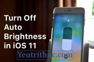 Cách tắt tính năng tự động điều chỉnh ánh sáng trên iPhone X 1