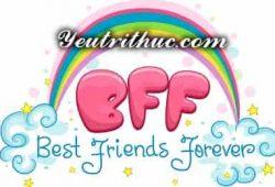 BFF là gì viết tắt của từ nào, ý nghĩa của từ BFF đầy đủ nhất
