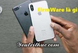 Firmware iOS là gì, tìm hiểu khái niệm Firmware iPhone của Apple