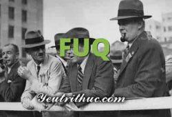 FUQ là gì viết tắt của từ nào, ý nghĩa FUQ đầy đủ nhất mọi lĩnh vực
