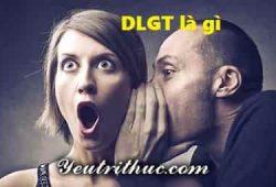 DLGT là gì viết tắt của từ nào, giải thích ý nghĩa DLGT trên Facebook