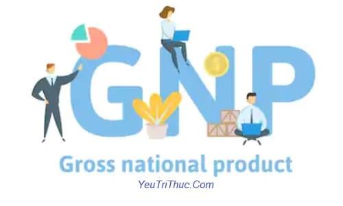GNP là gì, Ý nghĩa và cách tính Tổng sản phẩm Quốc dân GNP
