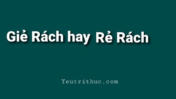 Giẻ Rách hay Rẻ Rách là cách viết đúng chính tả tiếng Việt